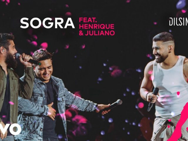 Dilsinho, Henrique & Juliano – Sogra (DVD Open House Ao Vivo)